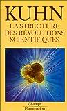 La Structure des révolutions scientifiques - Flammarion - 04/01/1999