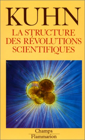 La Structure des révolutions scientifiques (CHAMPS SCIENCES)