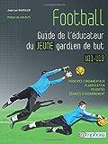 Football - Guide de l'éducateur du jeune gardien de but U11-U13