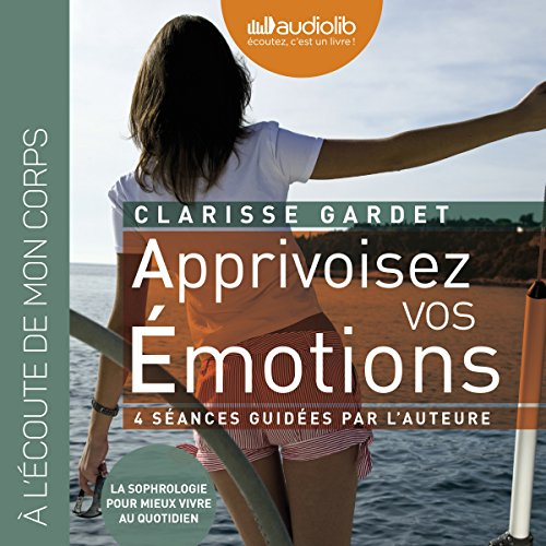 Apprivoisez vos émotions audiobook cover art