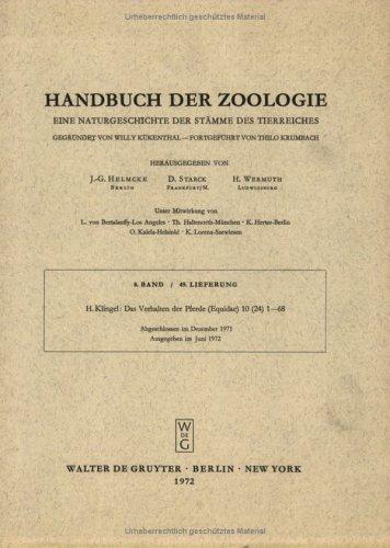 Handbuch der Zoologie /Handbook of Zoology. Eine Naturgeschichte der Stämme des Tierreiches /A Natural History of the Phyla of the Animal Kingdom / Das Verhalten der Pferde (Equidae)