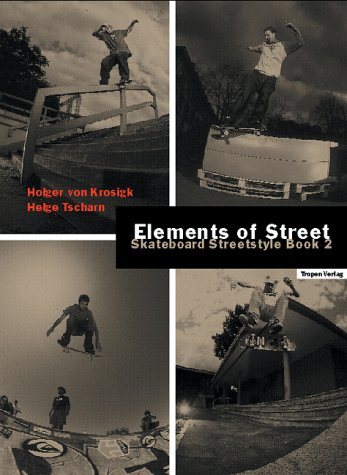 Elements of Street: Skateboard Streetstyle Book 2