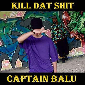 Kill Dat Shit