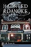 Haunted Roanoke (Haunted America)