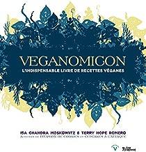 Veganomicon L'indispensable livre de recettes véganes [ Veganomicon: The Ultimate Vegan Cookbook ]