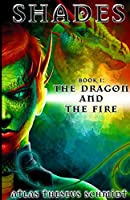 Shades: The Dragon and the Fire