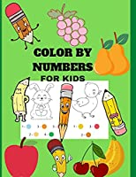 Color by Numbers for Kids: Color by numbers for kids ages 3-5: This coloring book is an educationalActivity book kids ages 3-8, Animal, Fruits, Vegetables themed coloring pages.