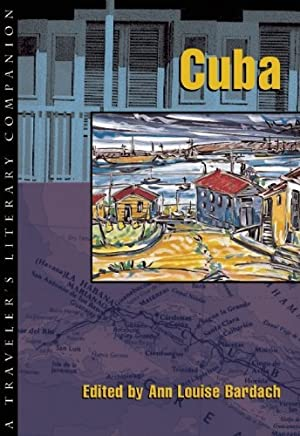 [Cuba: A Travelers Literary Companion] (By: Ann Louise Bardach) [published: April, 2002]