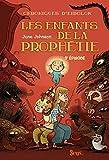 Les Enfants de la prophétie. Chroniques d'Eidolon, tome 3 (3)