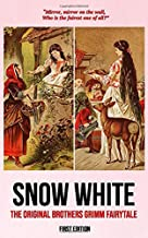Snow White (First Edition): The Original Brothers Grimm Fairytale