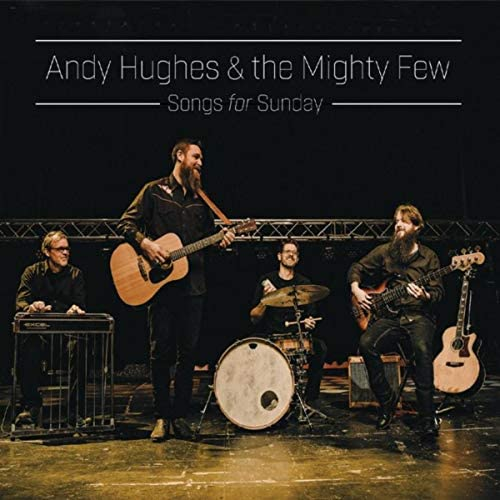 Andy Hughes & The Mighty Few