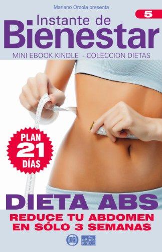 DIETA ABS - Reduce tu abdomen en sólo 3 semanas (Instante de BIENESTAR - Colección Dietas nº 5) (Spanish Edition)