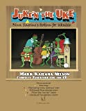 Juke'n The Uke: Blues, Ragtime & Hokum for 'Ukulele: Complete Tablature for the CD & More