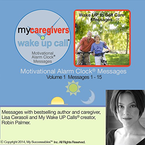 My Caregiver's Wake UP Call (TM) Morning Motivating Messages - Volume 1 audiobook cover art
