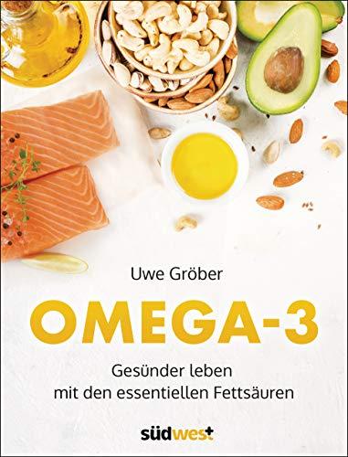 Omega 3: Gesünder leben mit den essentiellen Fettsäuren (German Edition)