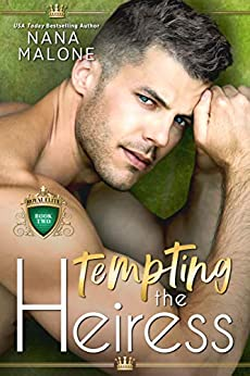 Tempting the Heiress (The Heiress Duet Book 2) by [Nana Malone]