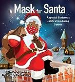 A Mask for Santa: A special Christmas celebration during Corona (English Edition)