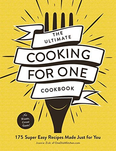 The Ultimate Cooking for One Cookbook 175 Super Easy Recipes Made Just for You product image