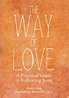 The Way of Love: A Practical Guide to Following Jesus