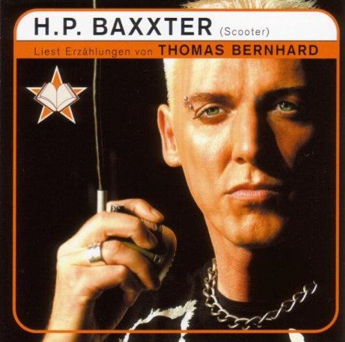 H.P. Baxxter (Scooter) liest Erzählungen von Thomas Bernhard
