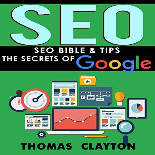 SEO Bible & Tips - Google, Bing, Yahoo!                   By:                                                                                                                                 Thomas Clayton                               Narrated by:                                                                                                                                 Thomas Clayton                      Length: 1 hr and 7 mins     9 ratings     Overall 4.4