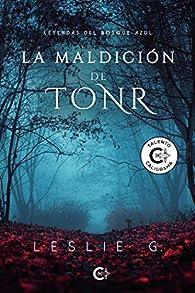 La maldición de Tonr (Leyendas del bosque azul) par Leslie G.