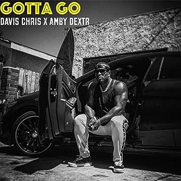 Gotta Go (feat. AmbyDextr)