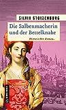 Die Salbenmacherin und der Bettelknabe: Historischer Roman