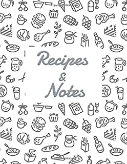 Recipes&Notes: Blank Recipe DIY cookbook Journals to Write In Favorite Recipes and your own food chef Meals for your family or kids 8.5