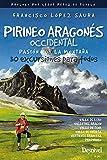 Pirineo Aragonés Occidental. Pasión Por La montaña. 30 excursiones para Todos