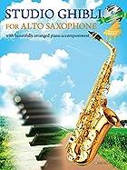 ピアノ伴奏譜&ピアノ伴奏CD付 STUDIO GHIBLI FOR ALTO SAXOPHONE(アルトサックスで奏でるスタジオジブリ)
