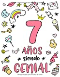 7 Años Siendo Genial: Regalo de Cumpleaños 7 Años Para Niñas. Cuaderno de Notas, Libreta de Apuntes, Anotador o Diario Personal
