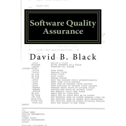 Software Quality Assurance: Get it right then Keep it right (Building Better Software Better) (Volume 2)