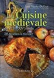 La cuisine médievale du Ve au XVe siècle: 38 recettes à réaliser