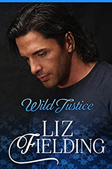 WILD JUSTICE: Fizz's finances hit the wall... (Beaumont Brides Book 1) by [LIZ FIELDING]