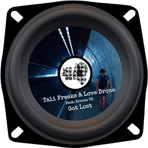 Tali Freaks, Love Drone & Serena