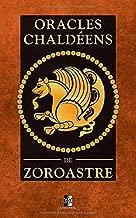Oracles Chaldéens de Zoroastre (French Edition)
