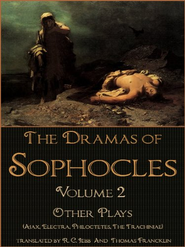 Download The Dramas of Sophocles: Volume 2: Other Plays (Ajax, Electra, Philoctetes, The Trachiniae) (English Edition) B00A90I2RO