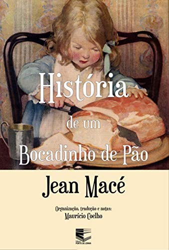 História de um bocadinho de pão (Portuguese Edition)