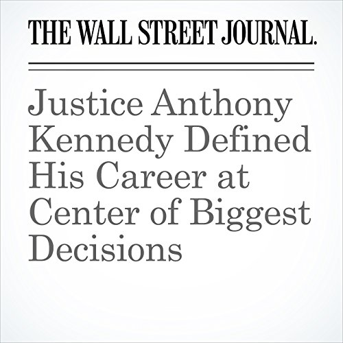 Justice Anthony Kennedy Defined His Career at Center of Biggest Decisions copertina