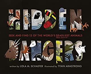 Hidden Dangers: Seek and Find 13 of the World's Deadliest Animals (Animal Books for Kids, Nonfiction Book for Kids)