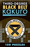 Third-Degree Black Belt Kakuro (Martial Arts Puzzles Series)