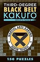 Third-Degree Black Belt Kakuro (Martial Arts Kakuro)
