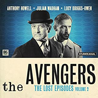 The Avengers - The Lost Episodes, Volume 2                   By:                                                                                                                                 Fred Edge,                                                                                        Peter Ling,                                                                                        Sheilagh Ward,                   and others                          Narrated by:                                                                                                                                 Julian Wadham,                                                                                        Anthony Howell,                                                                                        Lucy Briggs-Owen                      Length: 3 hrs and 50 mins     20 ratings     Overall 4.7