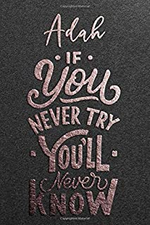 Adah If You Never Try You Never Know: Motivational To Do Checklist Notebook / Journal Gifts for Daily Task Planner & Time ...
