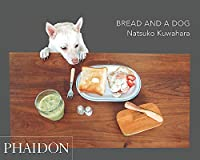 Bread and a Dog by Kuwahara Natsuko(2015-10-05)