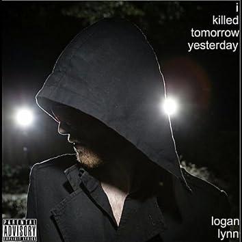 I Killed Tomorrow Yesterday