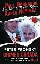 Paul Bernardo and Karla Homolka (Crimes Canada: True Crimes That Shocked The Nation) (Volume 3) by Peter Vronsky (2015-05-15)