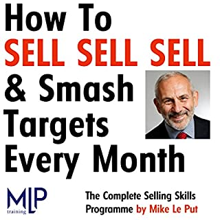 How To Sell, Sell, Sell, and Smash Targets Every Month audiobook cover art