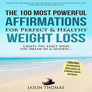 The 100 Most Powerful Affirmations for Perfect & Healthy Weight Loss audiobook cover art